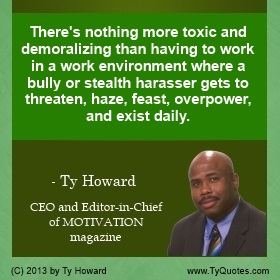 Workplace Bullying Prevention Quotes by Ty Howard