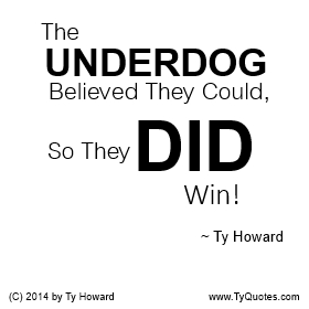 Underdog Quotes Extraordinary Ty Howard's Being An Underdog Quotes  Tyquotes